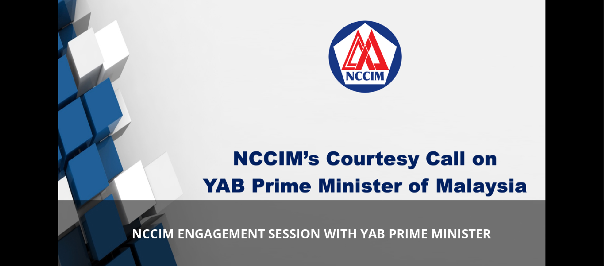 NCCIM ENGAGEMENT SESSION WITH YAB PRIME MINISTER